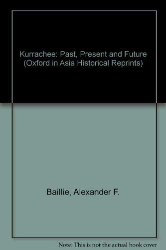 Kurrachee: Past, Present and Future: Alexander F. Baillie