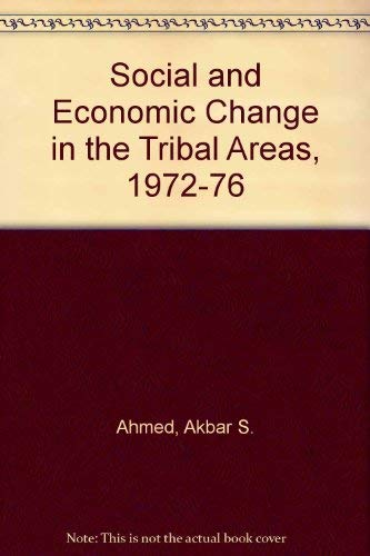 9780195772562: Social and Economic Change in the Tribal Areas, 1972-76