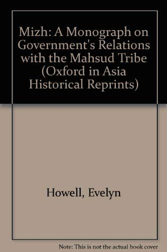 9780195772692: Mizh: A Monograph on Government's Relations with the Mahsud Tribe (Oxford in Asia Historical Reprints)