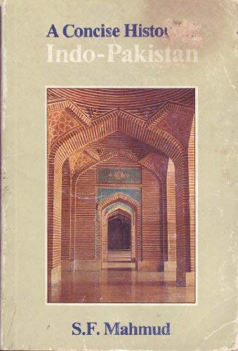 A Concise History of Indo-Pakistan: Mahmud, S. F.