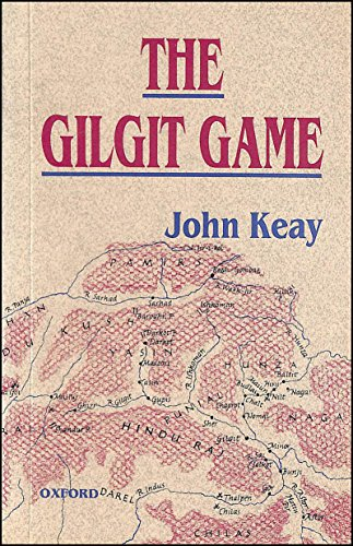 9780195774665: The Gilgit Game: The Explorers of the Western Himalayas 1865-95