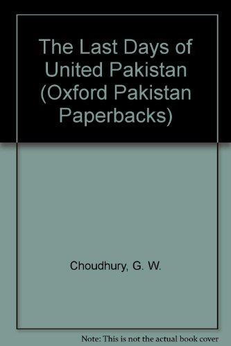 9780195774672: The last days of united Pakistan (Oxford Pakistan Paperbacks)