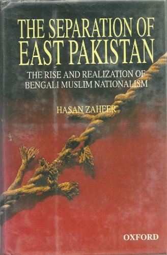 9780195774924: The Separation of East Pakistan: The Rise and Realization of Bengali Muslim Nationalism
