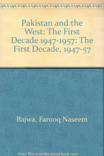 9780195776010: Pakistan and the West: The First Decade, 1947-57