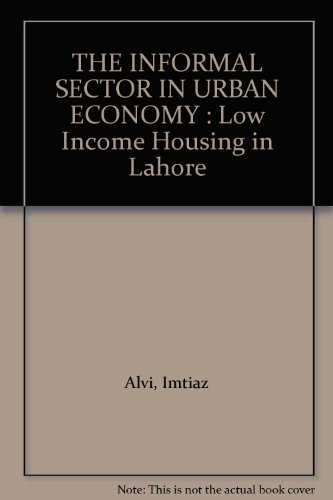 9780195776645: THE INFORMAL SECTOR IN URBAN ECONOMY : Low Income Housing in Lahore
