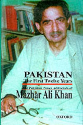 Pakistan: The First Twelve Years: Mazhar Ali Khan