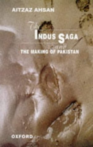 9780195776935: The Indus Saga and the Making of Pakistan