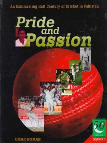 9780195778311: Pride and Passion: An Exhilarating Half Century of Cricket in Pakistan (Jubilee Series)