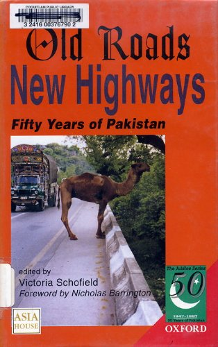 OLD ROADS NEW HIGHWAYS : FIFTY YEARS OF PAKISTAN