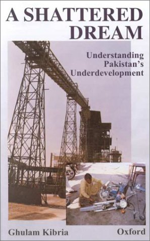 9780195779479: A Shattered Dream: Understanding Pakistan's Underdevelopment