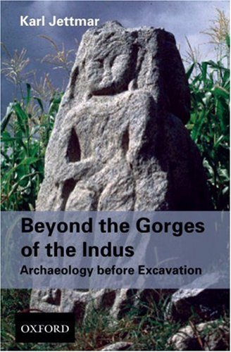 9780195779790: Beyond the Gorges of the Indus: Archaeology before Excavations