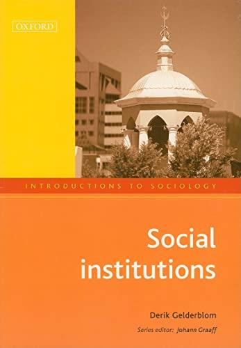 Social Institutions (Introductions to Sociology): Gelderblom, Derik