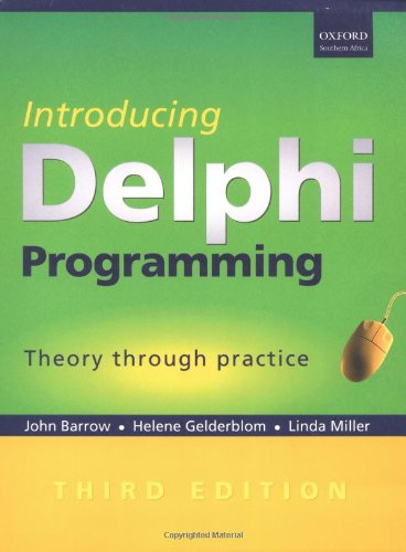 Introducing Delphi Programming: Theory through Practise: Miller, Linda, Gelderblom, Helene, Barrow,...