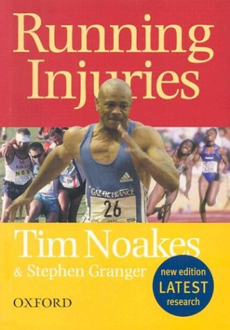 Running Injuries: How to Prevent and Overcome: Noakes, Tim, Granger,