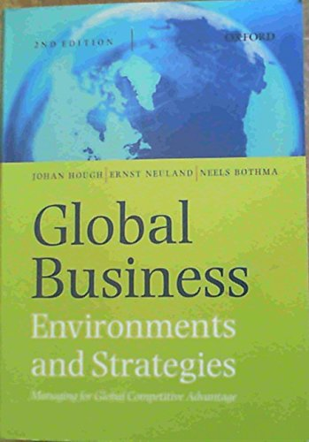 Global Business Environment: Environments and Strategies; Managing for Global Competitive Advantage...