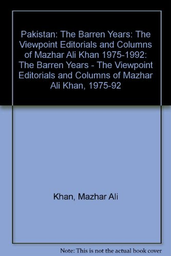 9780195790047: Pakistan: The Barren Years: The Viewpoint Editorials and Columns of Mazhar Ali Khan 1975-1992