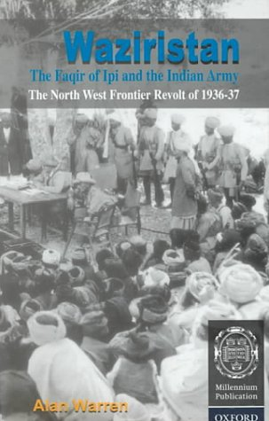 9780195790160: Waziristan, the Faqir of Ipi, and the Indian Army: The North West Frontier Revolt of 1936-37