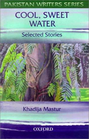 Pakistan Writers Cool Sweet Water Selected Stories: Khadija Mastur