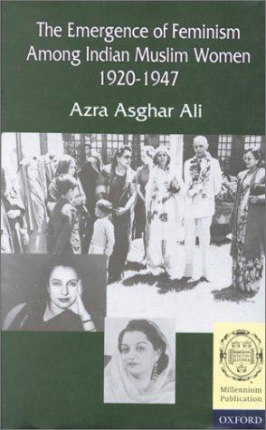 9780195791525: The Emergence of Feminism among Indian Muslim Women 1920-1947