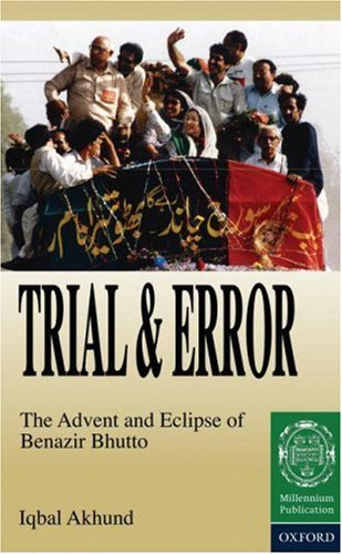 9780195791600: Trial and Error: The Advent and Eclipse of Benazir Bhutto