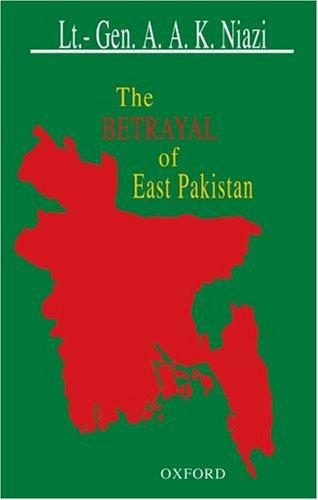 The Betrayal of East Pakistan (Paperback): Niazi, A. A. K.