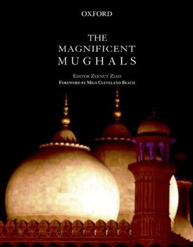 The Magnificent Mughals: Editor-Zeenut Ziad