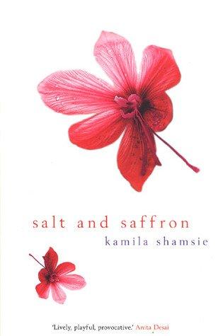 Salt and Saffron.-SIGNED & LOCATED FIRST PRINTING: Kamila Shamsie