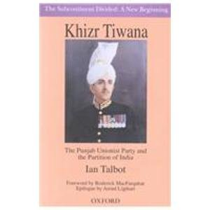 9780195795516: Khizr Tiwana: The Punjab Unionist Party and the Partition of India (Subcontinent Divided)