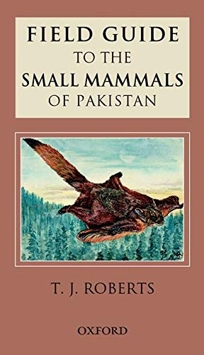 9780195795653: Field Guide to the Small Mammals of Pakistan (Field Guides (Oxford))