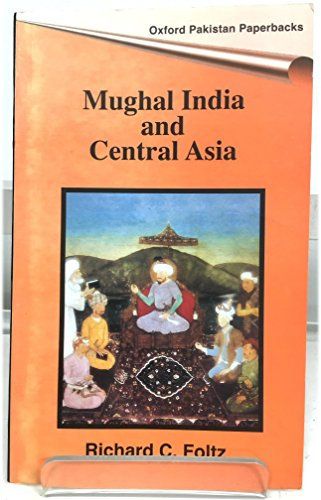 9780195795707: Mughal India and Central Asia (Oxford Pakistan paperbacks)