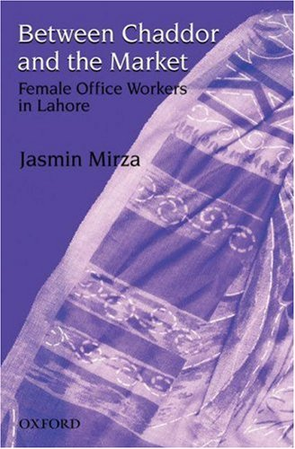9780195796230: Between Chaddor and Market: Female Office Workers in Lahore