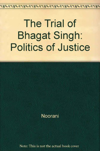 9780195796674: The Trial of Bhagat Singh: Politics of Justice