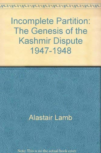 9780195797671: Incomplete partition: The genesis of the Kashmir dispute, 1947-1948