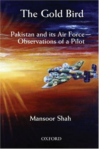 9780195797725: The Gold Bird: Pakistan and Its Air Force the Observation of a Pilot