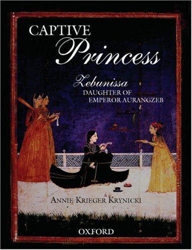 9780195798371: Captive Princess: Zebunissa, Daughter of Aurangzeb