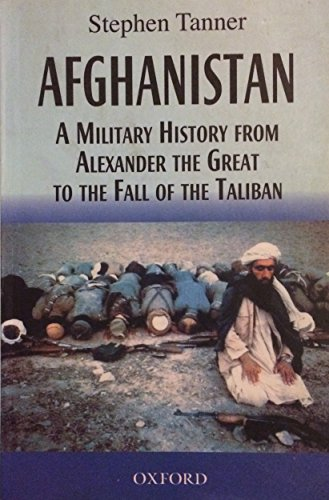 Afghanistan: A Military History from Alexander the Great to the Fall of the Taliban: n/a