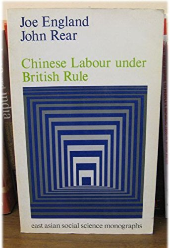 9780195803037: Chinese Labour Under British Rule: Critical Study of Labour Relations and Law in Hong Kong