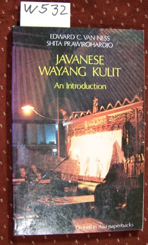 Javanese Wayang Kulit (Oxford in Asia Paperbacks): Van Ness, Edward;