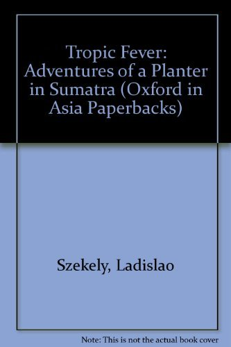 9780195804492: Tropic Fever: Adventures of a Planter in Sumatra (Oxford in Asia Paperbacks)