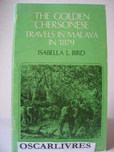The Golden Chersonese and the Way Thither (Oxford in Asia Paperbacks): Isabella Bird
