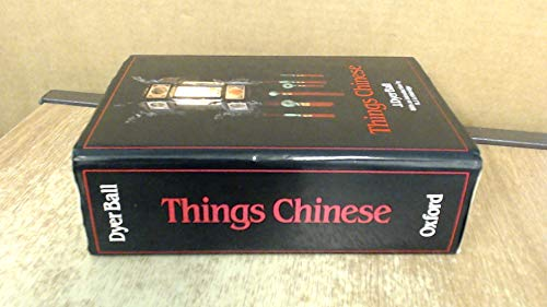 Things Chinese: Ball, J. Dyer