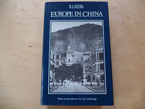Europe in China (Oxford in Asia Hardback Reprints): E. J. Eitel
