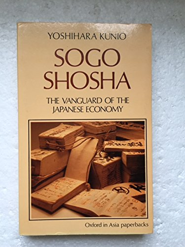 9780195825008: Sogo Shosha: The Vanguard of the Japanese Economy (Oxford in Asia Paperbacks)