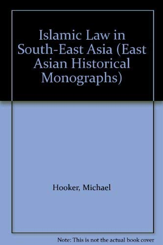 9780195825039: Islamic Law in South-East Asia (East Asian Historical Monographs)