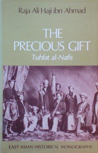 9780195825077: The Precious Gift: Tuhfat Al-Nafis (East Asian Historical Monograph)