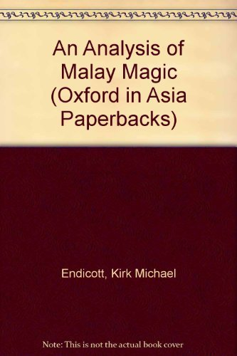 An Analysis of Malay Magic (Oxford in: Endicott, Kirk M.
