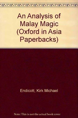 AN ANALYSIS OF MALAY MAGIC: ENDICOTT, Kirk Michael