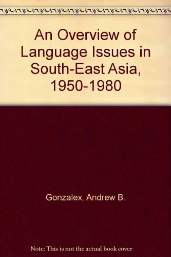 An Overview of Language Issues in South-East Asia 1950-1980