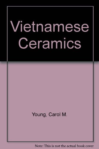 Vietnamese Ceramics, with an Illustrated Catalogue of the Exhibition