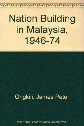 9780195825749: Nation-Building in Malaysia, 1946-1974